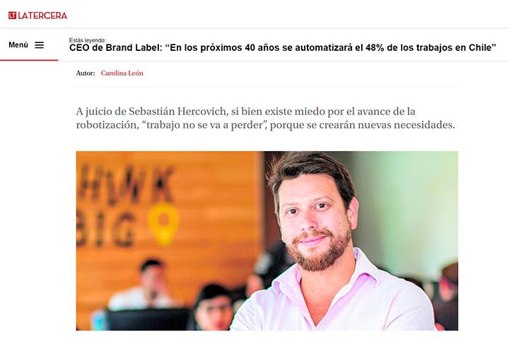 """La Tercera, Enero 2018: CEO de Brand Label: """"En los próximos 40 años se automatizará el 48% de los trabajos en Chile"""""""