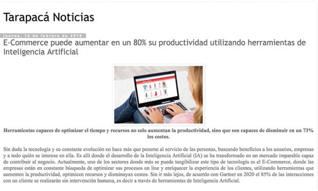 Tarapacá Noticias, febrero 2019: E-Commerce puede aumentar en un 80% su productividad utilizando herramientas de Inteligencia Artificial