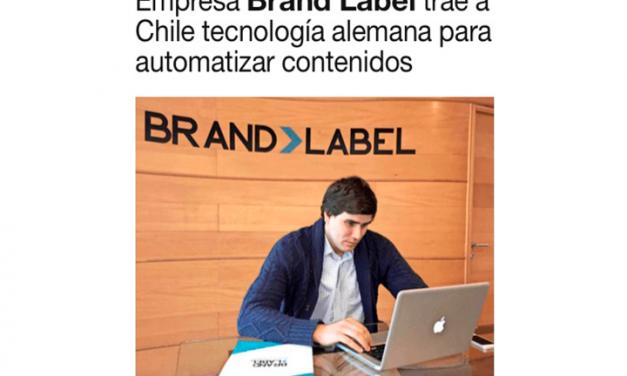 El Mercurio, Junio 2016: Empresa Brand Label trae a Chile tecnología alemana para automatizar contenidos